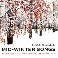 Minnesota Choral Artists : Mid-Winter Songs - Lauridsen : 00  1 CD : Matthew Culloton : Morten Lauridsen