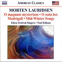 Elora Festival Singers : Morton Lauridsen: O Magnum Mysterium O Natu Lux : 00  1 CD : Noel Edison : Morten Lauridsen : 8.559304