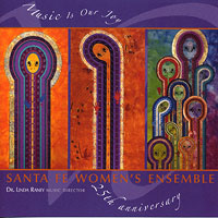 Santa Fe Women's Ensemble : Music Is Our Joy : 00  1 CD : Linda Raney