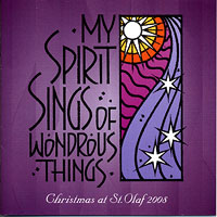St. Olaf Choir : My Spirit Sings of Wondrous Things : 00  2 CDs :  : E-3116/7