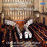 Oxford New College Choir : Carols from New College : 00  1 CD : Edward Higginbottom : CRR 3443