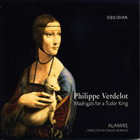 Alamire : Madrigals For A Tudor King - Verdelot : 00  1 CD : David Skinner : Philippe Verdelot : CD703