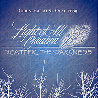 St. Olaf Choir : Light of All Creation ... Scatter the Darkness : 00  2 CDs :  : E 3215/6