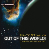 Chanticleer : Chanticleer Takes You Out Of This World : 00  1 CD : Matthew Oltman
