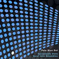 Sacramento State Vocal Jazz Singers : Pale Blue Dot : 00  1 CD : Kerry Marsh :