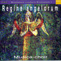 The Musica Choir : Regina Angelorum : 00  1 CD : Pekka Kostiainen :  : ncd 6