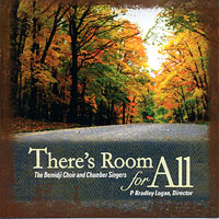 Bemidji Choir and Chamber Singers : There's Room For All : 00  1 CD : P. Bradley Logan :
