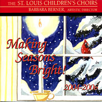 St. Louis Children's Choir : Making Seasons Bright : 00  2 CDs : Barbara Berner :