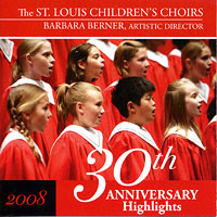 St. Louis Children's Choir : 30th Anniversary : 00  2 CDs : Barbara Berner :