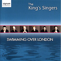 King's Singers : Swimming Over London : 00  1 CD : SGUK192.2
