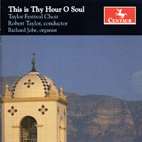Taylor Festival Choir : This Is Thy Hour O Soul : 00  1 CD : Robert Taylor :