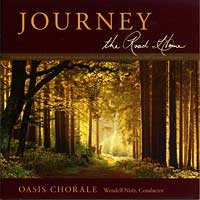 Oasis Chorale : Journey - The Road Home : 00  1 CD : Wendell Nisley :