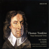 Alamire : These Distracted Times - Thomas Tompkins : 00  1 CD : David Skinner : Thomas Tompkins : CD702