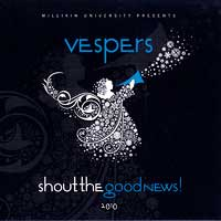 Millikin University Choirs : Vespers 2010 - Shout The Good News : 00  1 CD