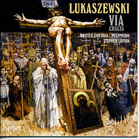 Polyphony : Lukaszewski - Via Crucis : 00  1 CD : Stephen Layton :  : CDA67724