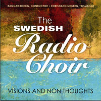Swedish Radio Choir : Visions and Non Thoughts : 00  1 CD :  : 21816