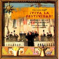 Santa Fe Desert Chorale : Viva La Festividad! : 00  1 CD : Lawrence Bandfield :