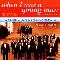 Washington Men's Camerata : When I Was A Young Man : 00  1 CD : Frank Albinder