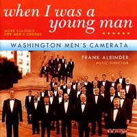 Washington Men's Camerata : When I Was A Young Man : 00  1 CD : Frank Albinder :