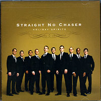 Straight No Chaser : Holiday Spirit : 00  1 CD : 075678970801 : 515785