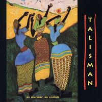 Talisman : No Murmur, No Zealots : 00  1 CD :