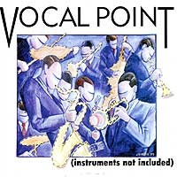 Vocal Point : Instruments Not Included : 00  1 CD :  : JCo04