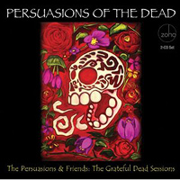 Persuasions : Persuasions of the Dead : 00  2 CDs : ZMR 201112