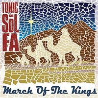 Tonic Sol-fa : March of the Kings : 00  1 CD