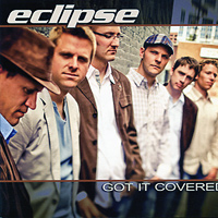 Eclipse : Got It Covered : 00  1 CD