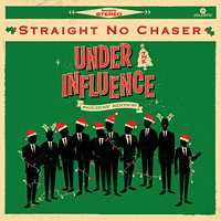 Straight No Chaser : Under the Influence: Holiday Edition : 00  1 CD : 075678683909 : ATL536423.2