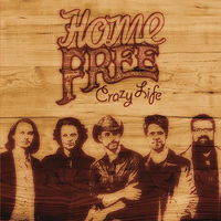 Home Free : Crazy Life : 00  1 CD : 888430369023 : SNY303690.2