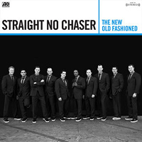 Straight No Chaser : The New Old Fashioned :  : 075678667565 : ATL550595.2