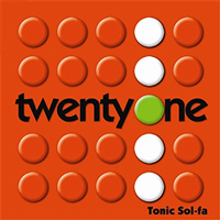 Tonic Sol-fa : Twenty One : 00  1 CD :