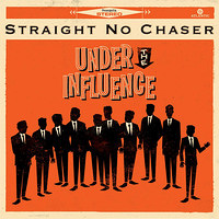 Straight No Chaser : Under The Infuence : 00  1 CD : 075678762185 : ATL532676.2