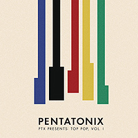 Pentatonix : PTX Presents: Top Pop, Vol. 1 : 00  1 CD : 190758364728 : RCA583647.2