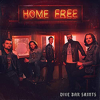 Home Free : Dive Bar Saints : 00  1 CD : 798576641429 : HOFR1008.2