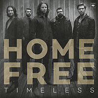 Home Free : Timeless : 00  1 CD :  : SNY547681.2