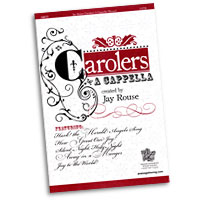 Jay Rouse : Carolers A Cappella : SATB : 01 Songbook : 797242894794