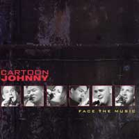 Cartoon Johnny : Face The Music : 00  1 CD