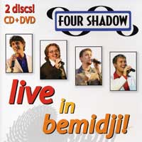 Four Shadow : Live in Bemidji! : CD & DVD :