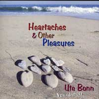 Ute Bonn : Heartaches and Other Pleasures : 00  1 CD :