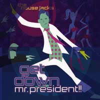 House Jacks : Get Down Mr President : 00  1 CD