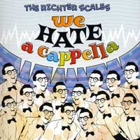 Richter Scales : We Hate A Cappella : 00  1 CD
