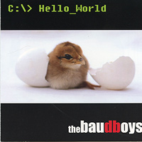 Baudboys : Hello World : 00  1 CD :