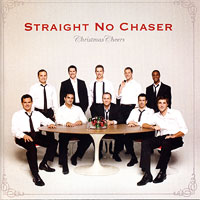 Straight No Chaser : Christmas Cheers : 00  1 CD : 520740