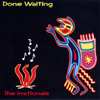Irrationals : Done Waiting : 00  1 CD