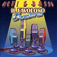 Alti & Bassi : Favoloso Gershwin : 00  1 CD : George & Ira Gershwin