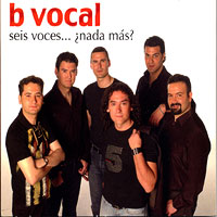 B Vocal : Seis Voces... Nada Mas? : 00  1 CD