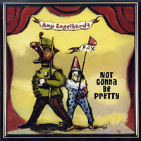 Amy Engelhardt : Not Gonna Be Pretty : 00  1 CD :