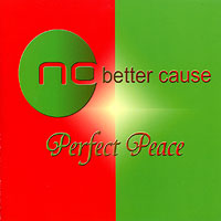 No Better Cause : Perfect Peace : 00  1 CD :